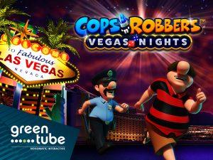 Greentube Cops n Robbers Vegas Nights